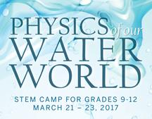 "High school students are invited to join the FSU Panama City STEM Institute's ""Physics of our Water World"" spring break camp March 21-23."